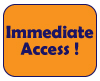 immediate access